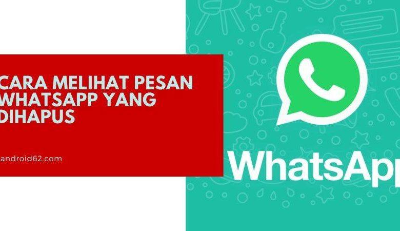 Photo of Cara Melihat Pesan WhatsApp (WA) Yang Dihapus