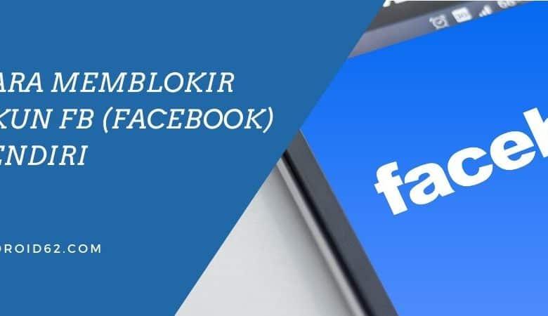 Photo of Cara Memblokir Akun Facebook (FB) Sendiri Lewat HP dan Komputer