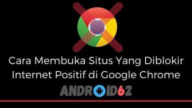 Photo of Cara Membuka Situs Yang Diblokir Internet Positif di Google Chrome HP