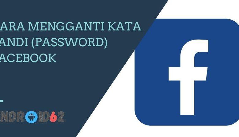 Cara Mengganti Kata Sandi (Password) Facebook