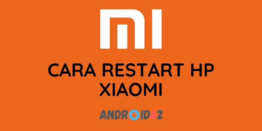 Cara Restart HP Xiaomi