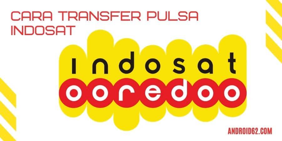 Cara Transfer Pulsa Indosat Dan Pulsa Im3 Terbaru 2020