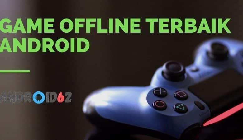 Photo of Game Offline Terbaik Android Terbaru Paling Keren
