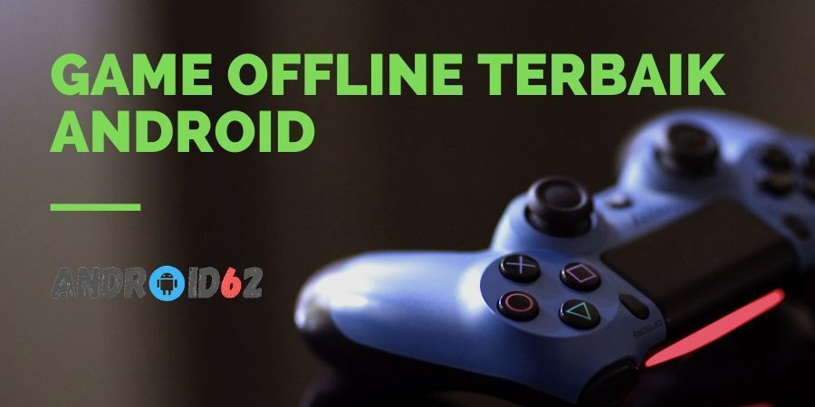 Game Offline Terbaik Android