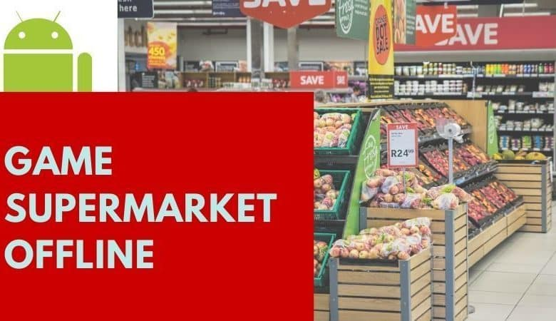 Photo of Game Supermarket Offline Terbaik Android Download Gratis