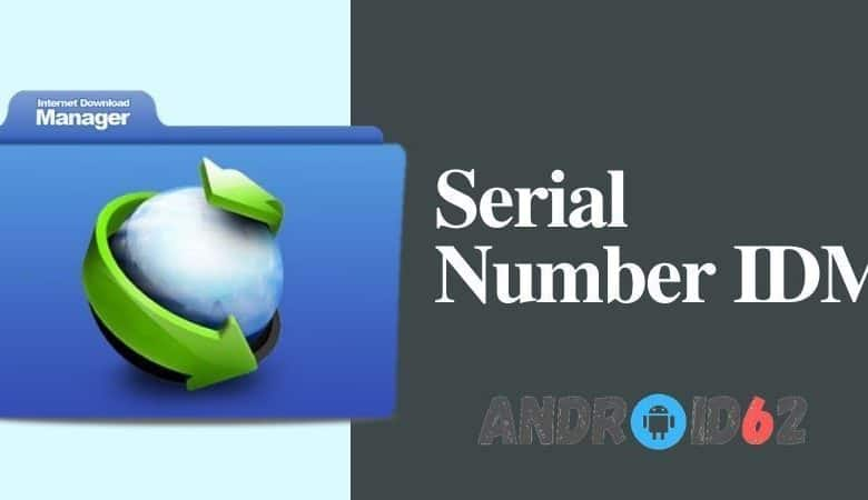 Photo of Kumpulan Serial Number IDM (Internet Download Manager) Terbaru