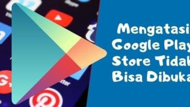 Photo of Cara Mengatasi Aplikasi Google Play Store Tidak Bisa Dibuka