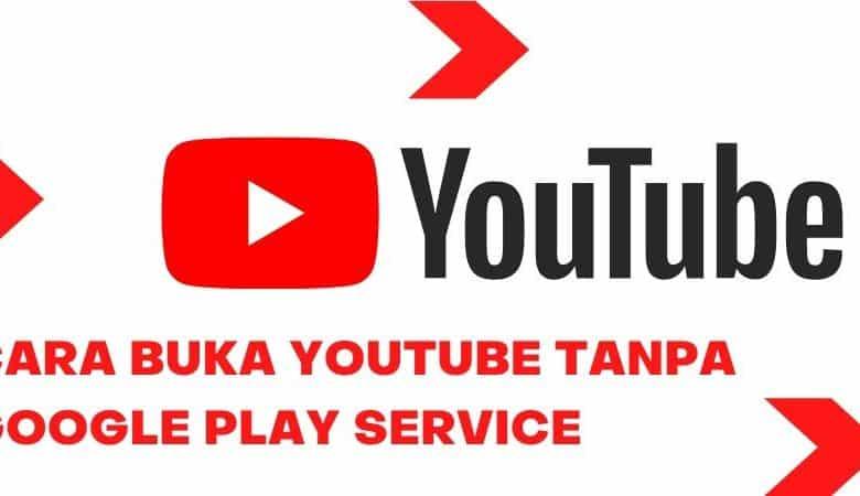 Cara Buka Youtube Tanpa Google Play Service