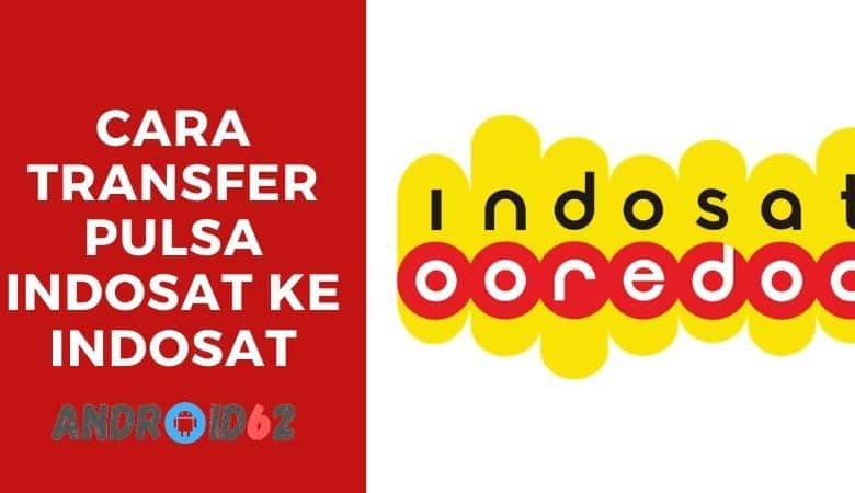Photo of Cara Transfer Pulsa Indosat ke Indosat Atau Sesama Indosat