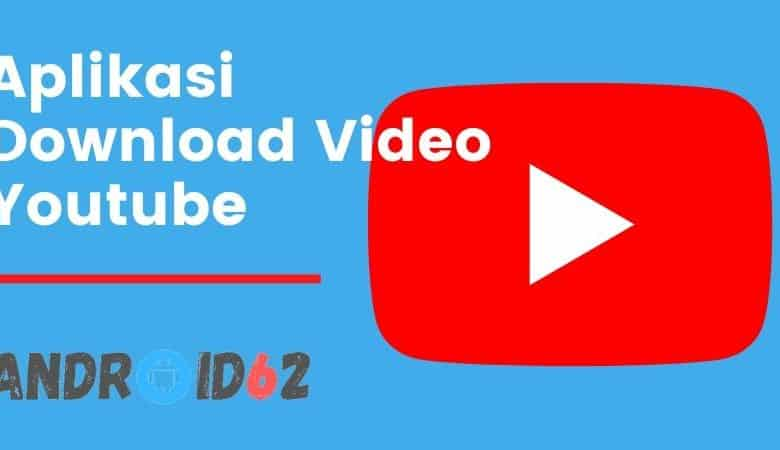 Photo of Aplikasi Download Video Youtube Tercepat di PC dan Android
