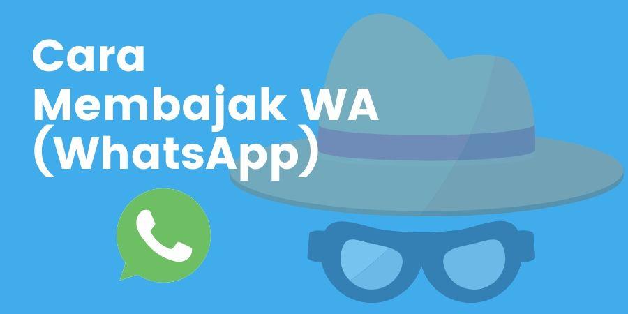 Cara Membajak WA (WhatsApp)
