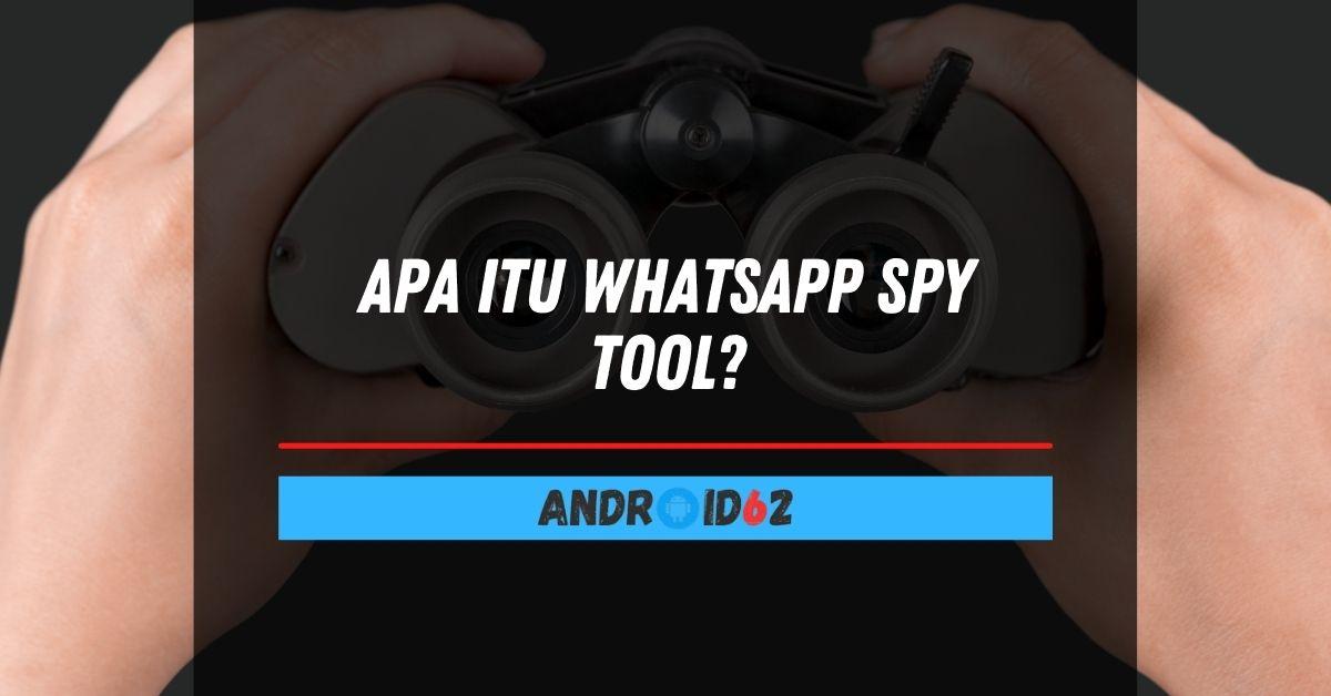 Apa Itu WhatsApp Spy Tool