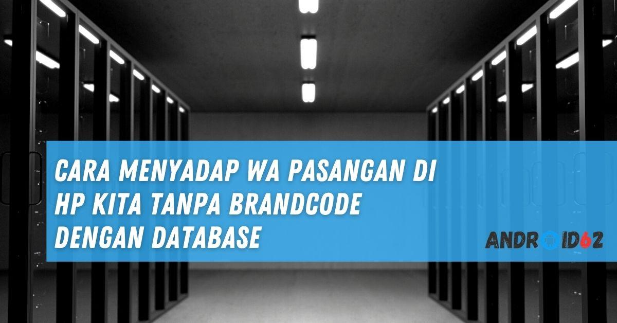 Cara Menyadap WA Pasangan di HP Kita Tanpa Brandcode Dengan Database