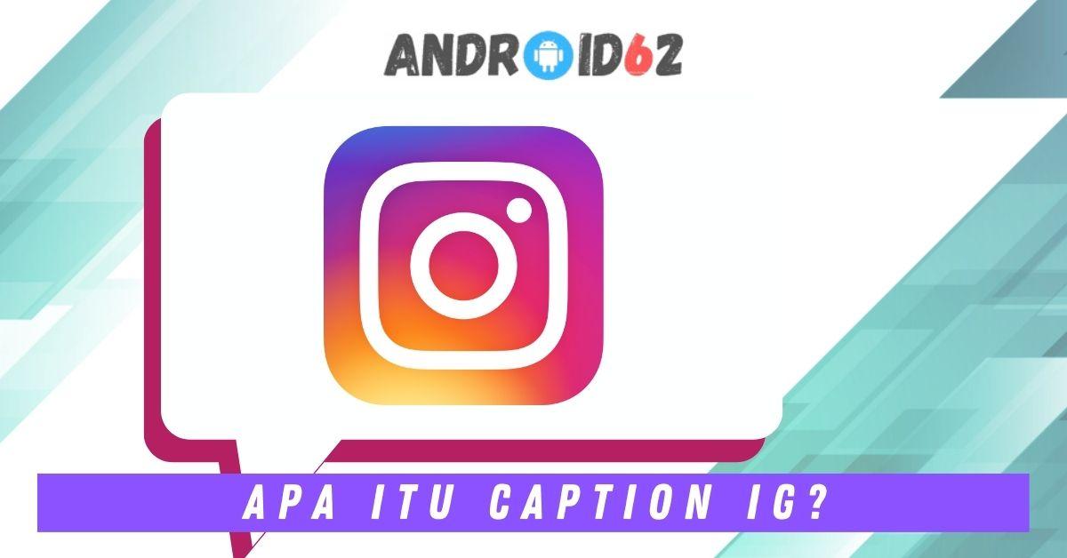 Apa Itu Caption IG