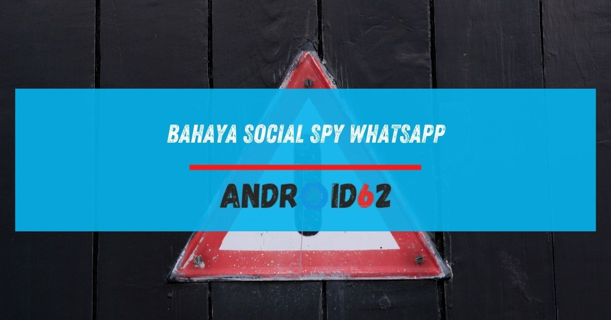 Bahaya Social Spy WhatsApp