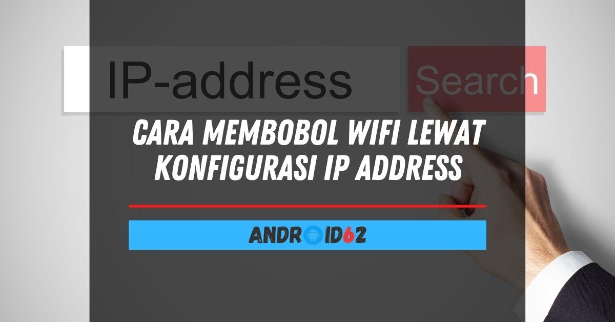 Cara Membobol WiFi Lewat Konfigurasi IP Address
