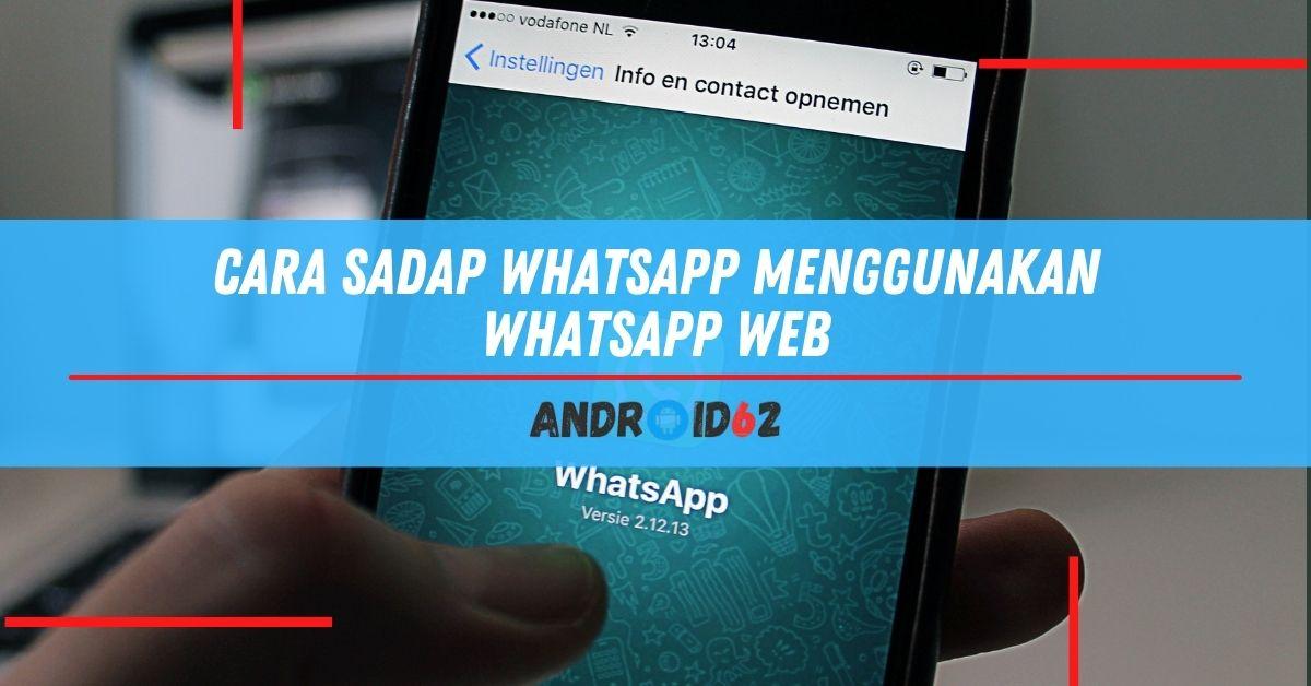 Cara Sadap WhatsApp Menggunakan WhatsApp Web