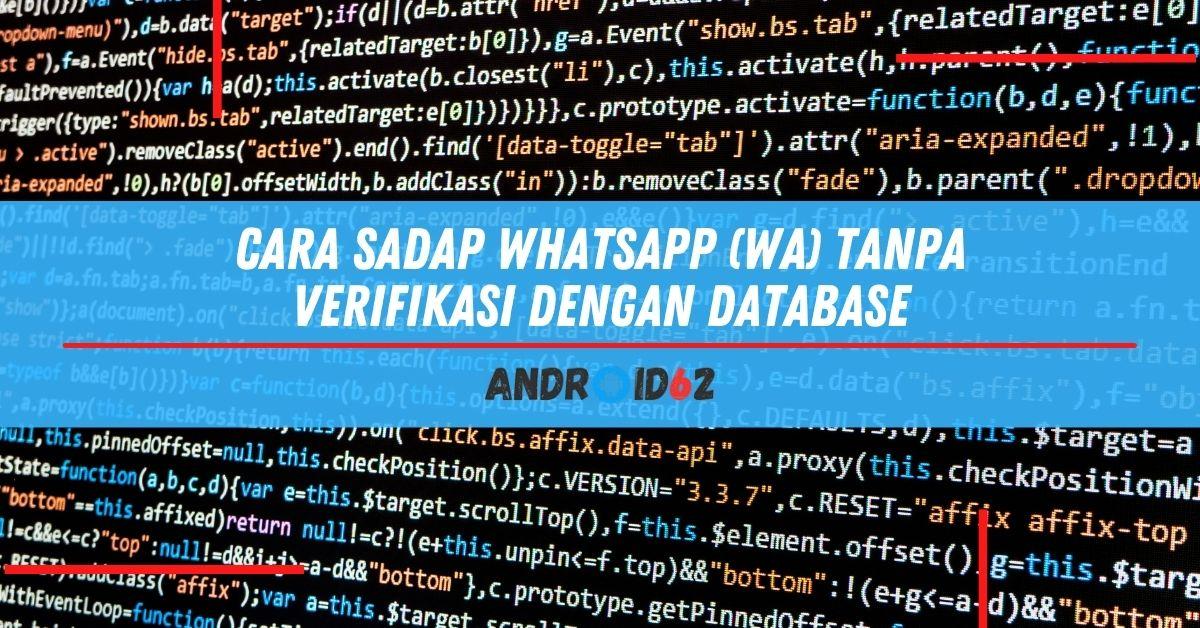 Cara Sadap WhatsApp (WA) Tanpa Verifikasi Dengan Database