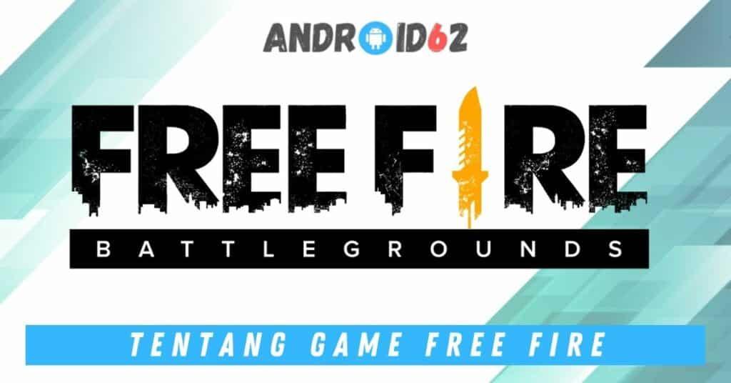 Tentang Game Free Fire