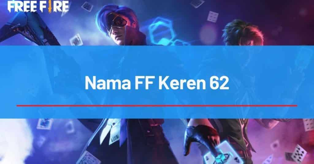 Nama FF Keren 62